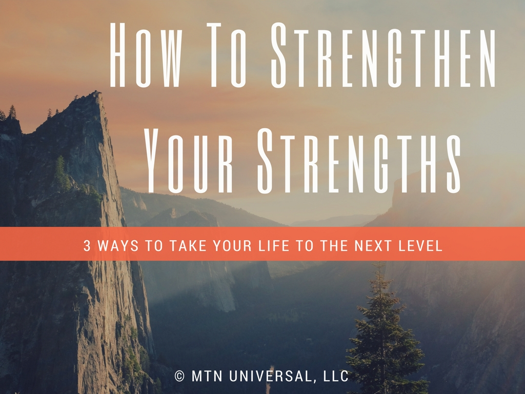 How To Strengthen Your Strengths.jpg