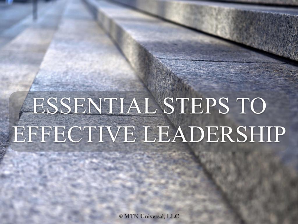 ESSENTIAL STEPS TO EFFECTIVE LEADERSHIP.001.jpeg