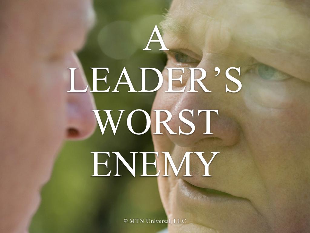 A LEADER'S WORST ENEMY.001.jpeg