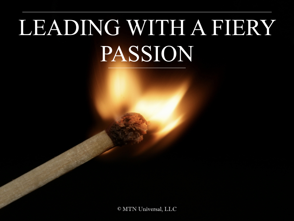 LEADING WITH A FIERY PASSION.001.jpeg