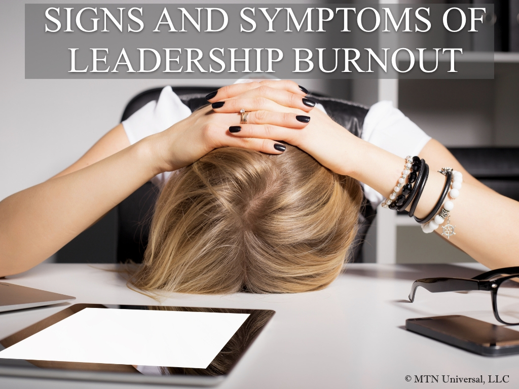 SIGNS AND SYMPTOMS OF LEADERSHIP BURNOUT .001.jpeg