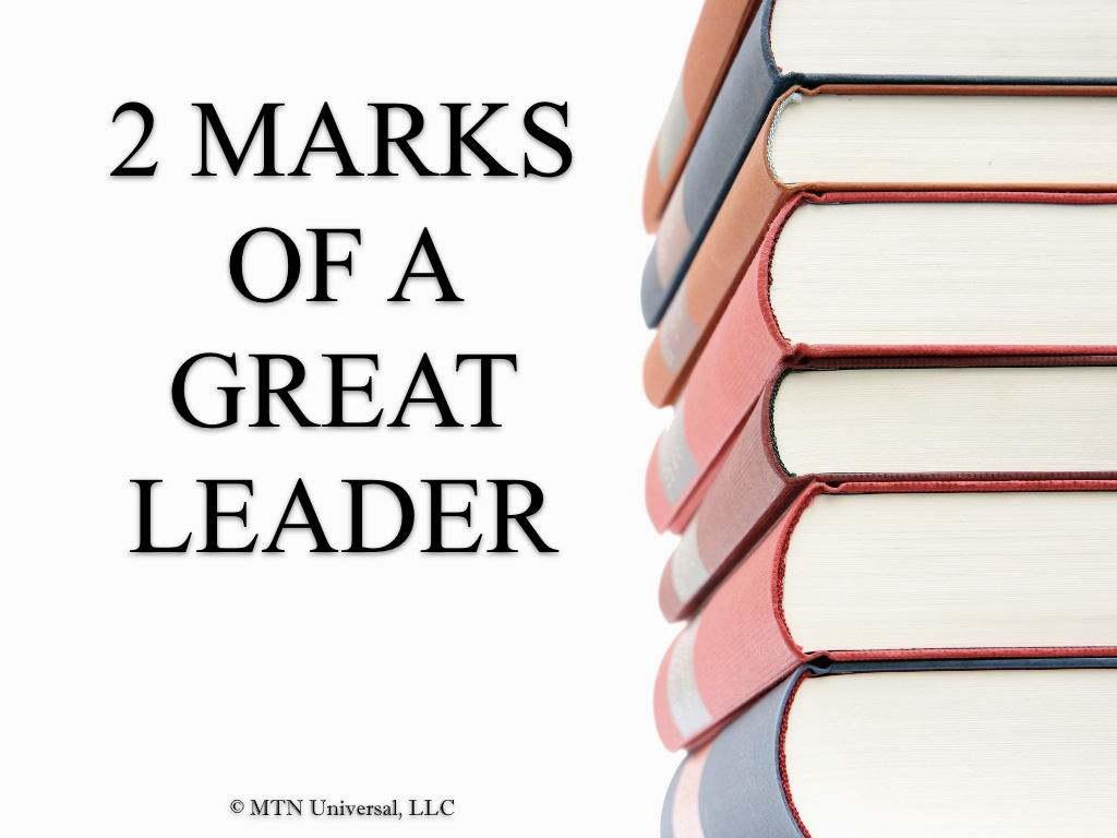 TWO MARKS OF A GREAT LEADER.001.jpeg