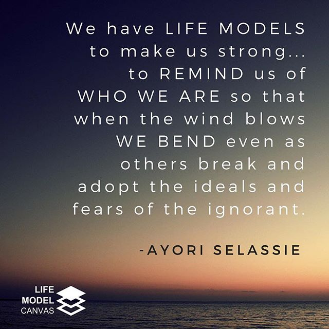 We have LIFE MODELS to make us strong... to REMIND us of 