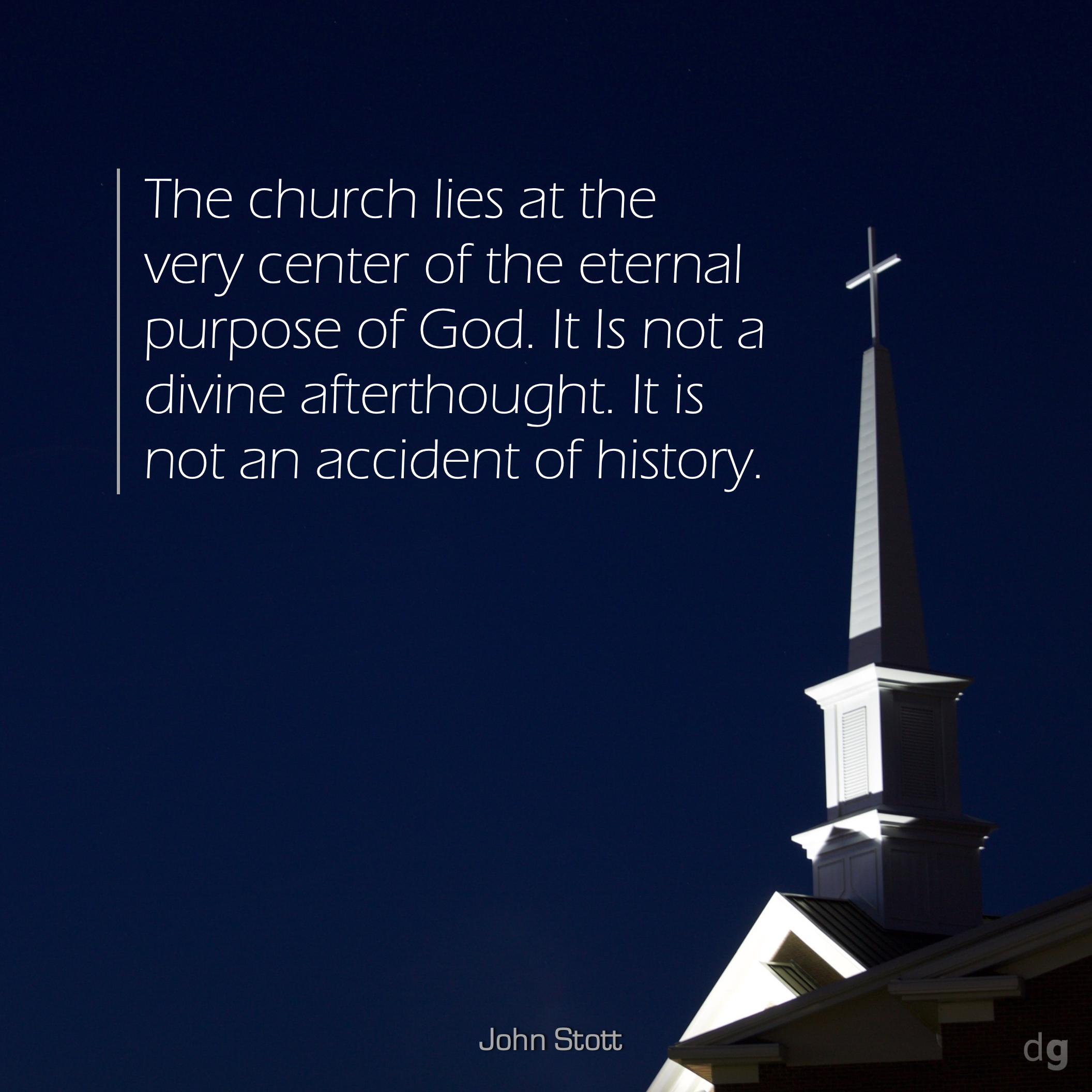 63 - The Church Is Not An Accident of History (Stott).png