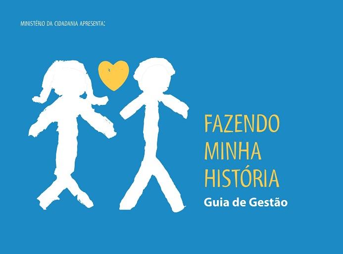 FAZENDO MINHA HISTÓRIA  Guia de gestão