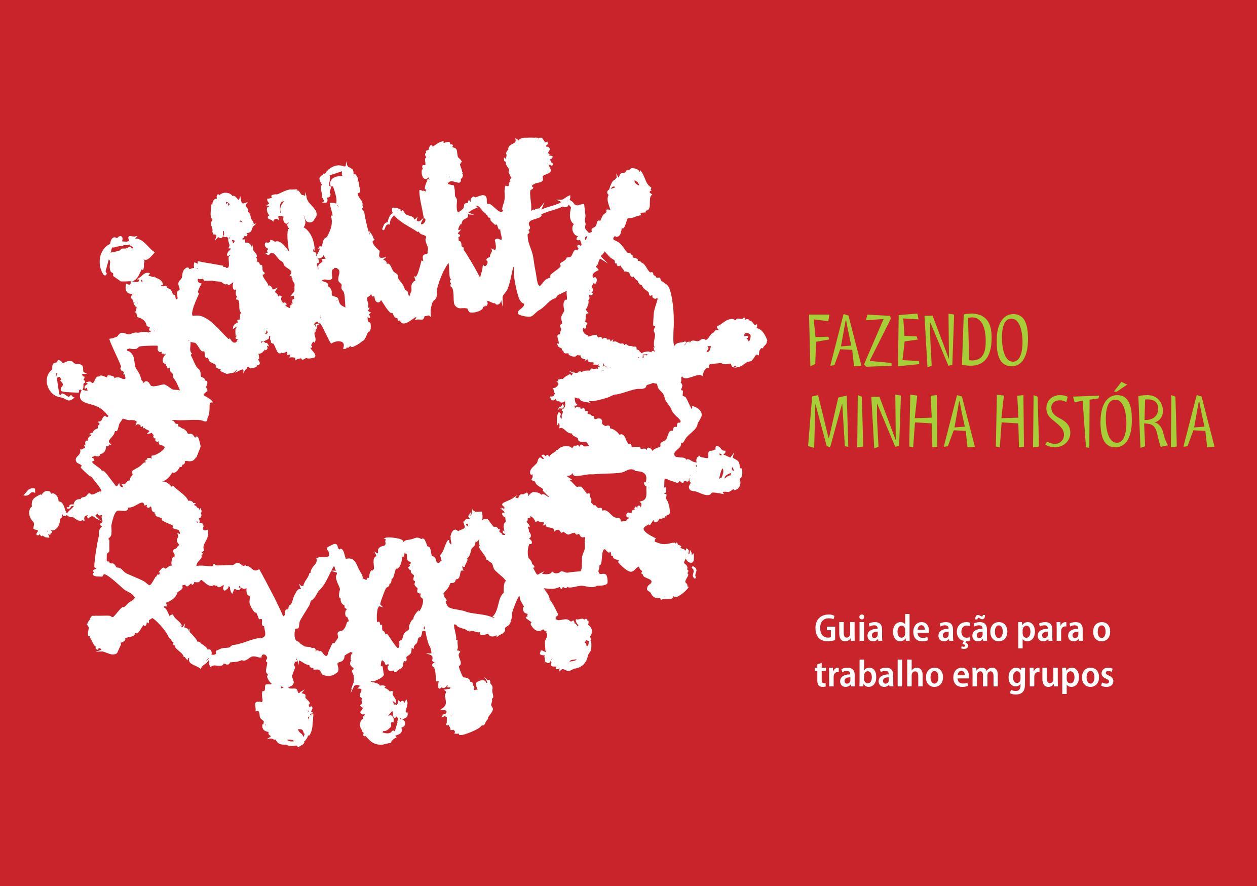 FAZENDO MINHA HISTÓRIA  Guia de ação para o trabalho em grupo