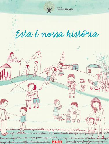 ESTA É A NOSSA HISTÓRIA  Editora Alaúde