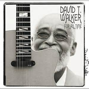 DAVID T WALKER FOR ALL TIME