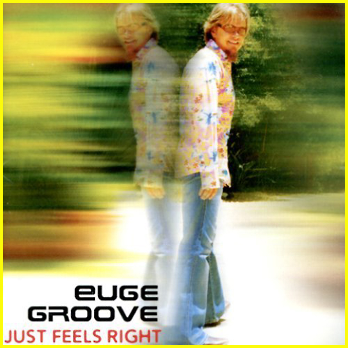 EUGE GROOVE JUST FEELS RIGHT