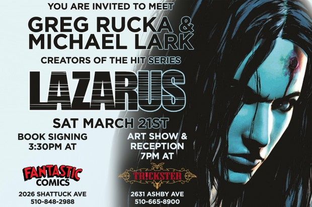 ruckawriter :    THIS SATURDAY!!     Michael Lark and I will be appearing at   Fantastic Comics   for a signing and discussion at 3:30 in the afternoon, followed by a reception and art show at the   TR!CKSTER   storefront, beginning at 7pm.    If you're in the Bay Area or surrounding environs, we'd love to see you at either/both!     Don't miss out, Bay Area! I'm definitely coming out for this and you should too.