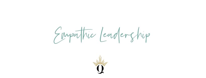 Blog post 7 empathic leadership text.png