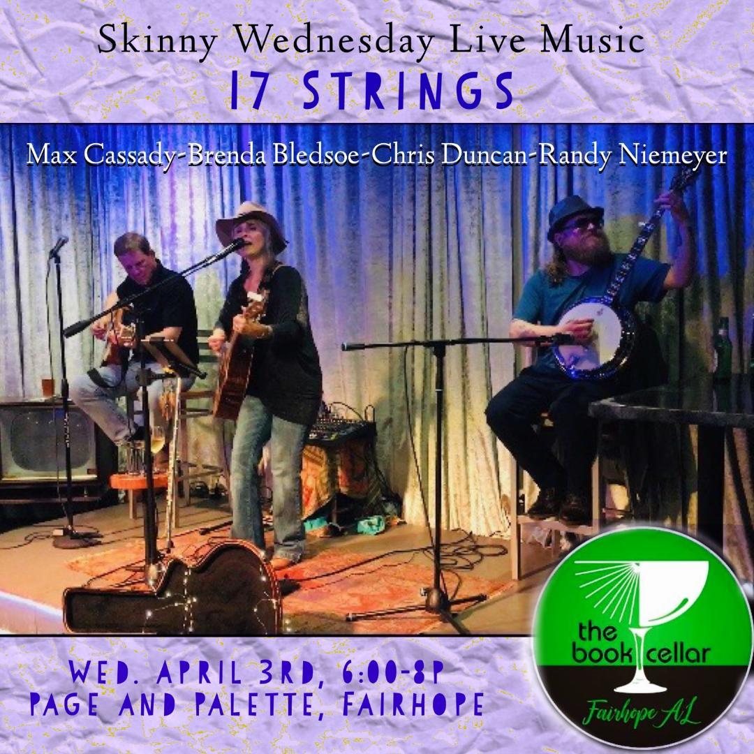 Wednesday April 3rd    17 Strings   with Max Cassady, Brenda Bledsoe, Chris Duncan & Randy Neimeyer   6-8