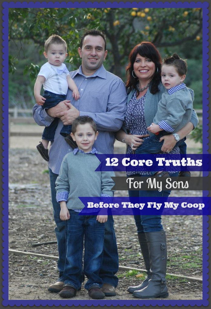 12 Core Truths I Want My Sons To Know Before They Fly My Coop!