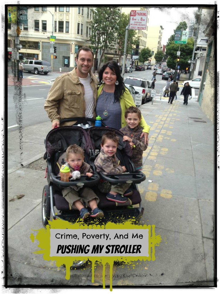 Crime, Poverty, And Me Pushing My Stroller