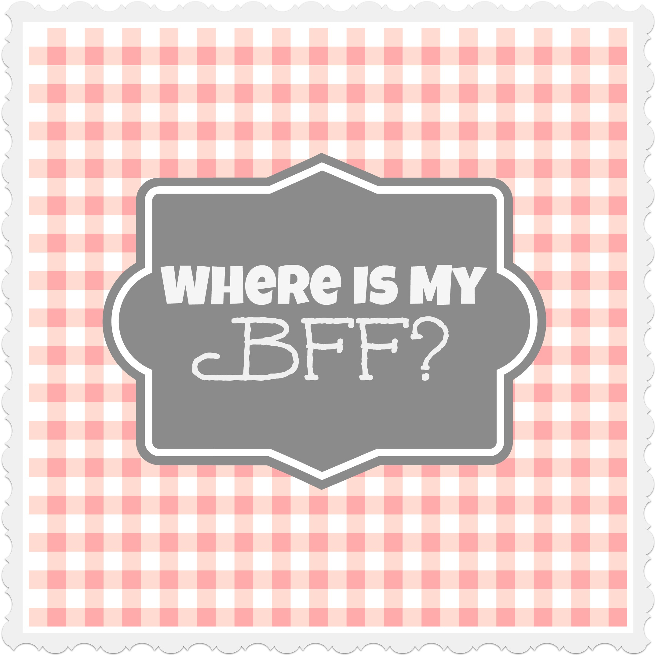 Where Is My BFF