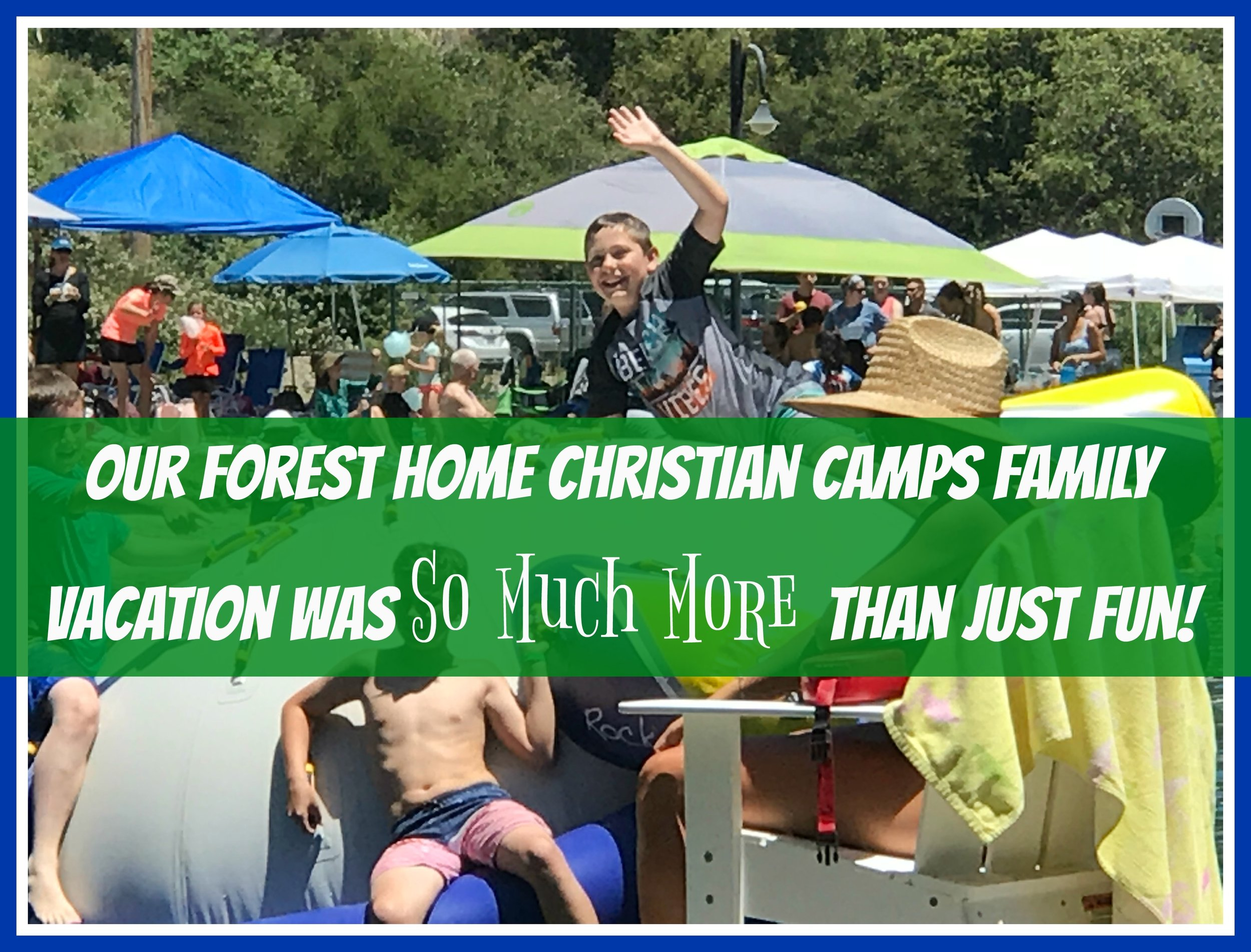 Our Forest Home Christian Camps Family Vacation Was So Much More Than Just Fun!.jpg