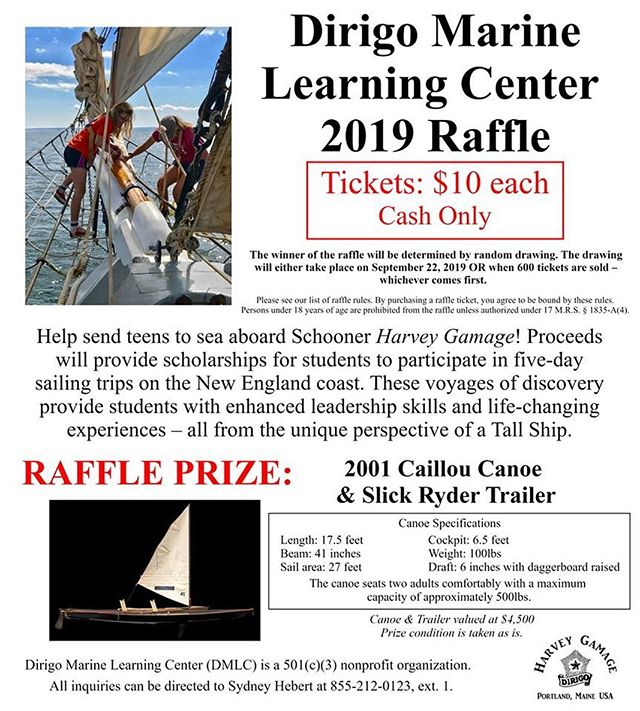 Come visit our booth this weekend at the @mainesmallcraftcelebration! The event will run Saturday and Sunday from 10am-5pm.  Our affiliated #nonprofit foundation, Dirigo Marine Learning Center, will be raffling a 2001 Caillou Canoe & Slick Ryder Trailer to help raise funds to provide scholarships for students to participate in our five-day #sailing trips on the #newengland coast. These voyages of discovery provide students with enhanced leadership skills and life-changing experiences — all from the unique perspective of a #tallship.  Tickets are $10 and can be purchased in-person with cash only. Persons under 18 years of age are prohibited from the raffle unless authorized under 17 M.R.S. § 1835-A(4). The winner of the raffle will be determined by random drawing. The drawing will either take place ‪on September 22, 2019‬ OR when 600 tickets are sold — whichever comes first.  Please check out the link in our bio for additional information and raffle rules. *#harveygamage will not be at this event.