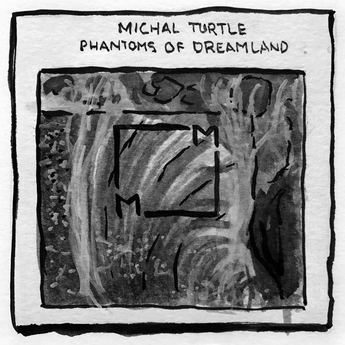 Michal Turtle Phantoms of Dreamland