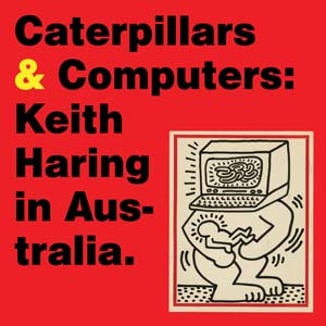13 artbooks: Caterpillars and Computers: Keith Haring in Australia: ANDREW ATCHISON   Hannah Mathews (ed.), Australian Centre for Contemporary Art Publications, Melbourne, commissioned by the City of Yarra's Arts & Culture Department, 2012; design: Matthew Hinkley, 55pp; rrp$13