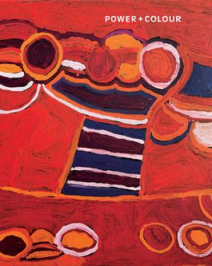 13 ARTBOOKS: POWER + COLOUR: NEW PAINTING FROM THE CORRIGAN COLLECTION OF 21ST CENTURY ABORIGINAL ART: MAURICE O'RIORDAN   JANE RAFFAN  POWER AND COLOUR: NEW PAINTING FROM THE CORRIGAN COLLECTION OF 21ST CENTURY ABORIGINAL ART , MACMILLAN ART PUBLISHING, VICTORIA, 2012, 368PP, RRP$125: ISBN: 9781921394744   POWER + COLOUR  COULD WELL BE DESCRIBED A 'COFFEE-TABLE' PUBLICATION; THIS IS NOT A PUT-DOWN BUT RECOGNITION OF THE BOOK'S SUMPTUOUS PRODUCTION VALUES. IT IS ABOVE ALL A BOOK FILLED WITH HIGH-QUALITY REPRODUCTION IMAGES OF LARGELY HIGH-KEY CHROMATIC PAINTINGS; A BOOK TO LOOK AT, AND VISUALLY SAVOUR. THE BOOK'S COLOUR-CHARGED MANDATE IS CONVEYED NOT ONLY THROUGH THE PAINTINGS DEPICTED BUT ALSO THROUGH NUANCES OF DESIGN: THE CHANGING KALEIDOSCOPE OF BACKGROUND COLOURS FOR THE TITLE-PAGES ADJOINING EACH FULL OR DOUBLE-PAGE IMAGE, OR THE MULTICOLOURED HEADINGS SUCH AS 'THE PAINTINGS / THE PAINTINGS / THE PAINTINGS' WHICH ANNOUNCES THIS SECTION AND, YES, THE WORDS ARE IN TRIPLICATE, CONJURING A SENSE OF BARELY CONTAINED EXCITEMENT
