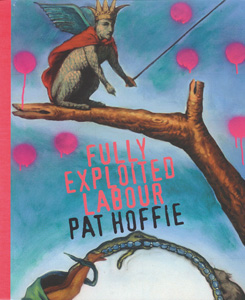 12 Fully Exploited Labour: Pat Hoffie, ANNI DOYLE   Cover for publication  Fully Exploited Labour: Pat Hoffie , edited by Sally Butler, University of Queensland Art Museum, Brisbane, 2008. ISBN 186499908X, 128 pages, full-colour, hardback. Cover features work from Hoffie's Madame Illuminata Crack's Pictorial Guide to the Universe series, 1999.