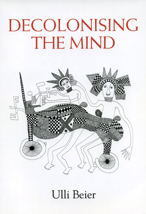 4  Decolonising the Mind , Ulli Beier: JENNIFER ISAACS   Pandanus Books, 2005 169pp $45.00 RRP