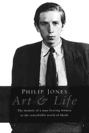 1  Art & Life  reviewed by Philip Jones: CHRISTOPHER HEATHCOTE    Philip Jones,  Art & Life,  Allen & Unwin, 2004, 312 pp $49.95 RRP (hardback)