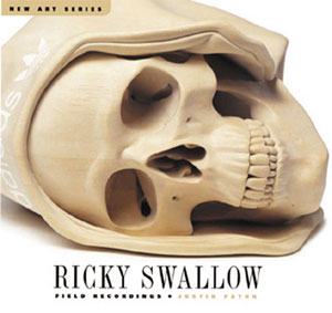 11 Ricky Swallow: Field Recordings,  Justin Paton, reviewed by TIMOTHY MORRELL    Justin Paton,  Ricky Swallow: Field Recordings,  Craftsman House, (an imprint of Thames & Hudson), 2004, 112 pp $39.95RRP