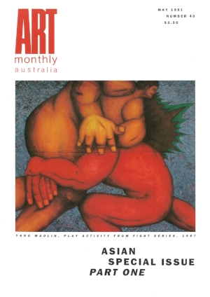 7 Peter Townsend,  Art Monthly  and Asia: Alison Carroll   No.40, May 1991: edited by Peter Townsend; designed by ANU Graphic Design