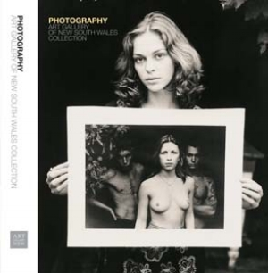 12 Book review:  Photography: Art Gallery of New South Wales Collection  Edited by Judy Annear: DENISE FERRIS    Photography: Art Gallery of New South Wales Collection  Edited by Judy Annear, Art Gallery of New South Wales, Sydney 2007 $45 rrp