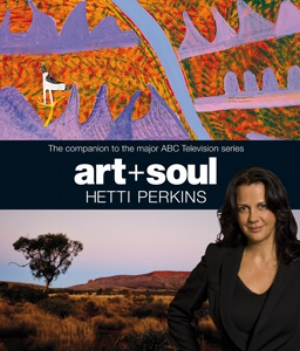 12 BOOKS art + soul: JEREMY ECCLES    art + soul , Hetti Perkins, Miegunyah Press,  Melbourne, 2010, 296p, rrp $79.99; ISBN: 9780522857634