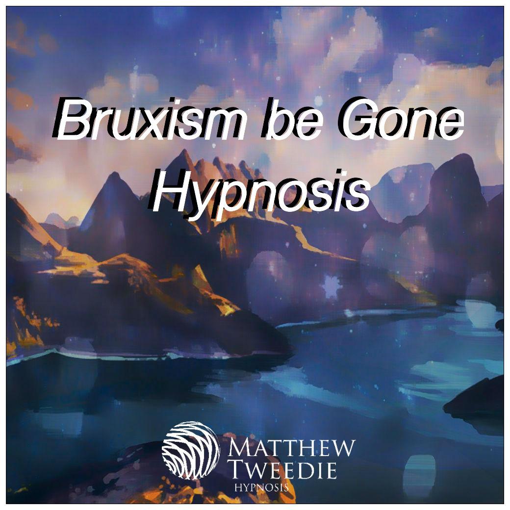 Bruxism Be Gone Hypnosis (Goodbye to teeth grinding).jpg