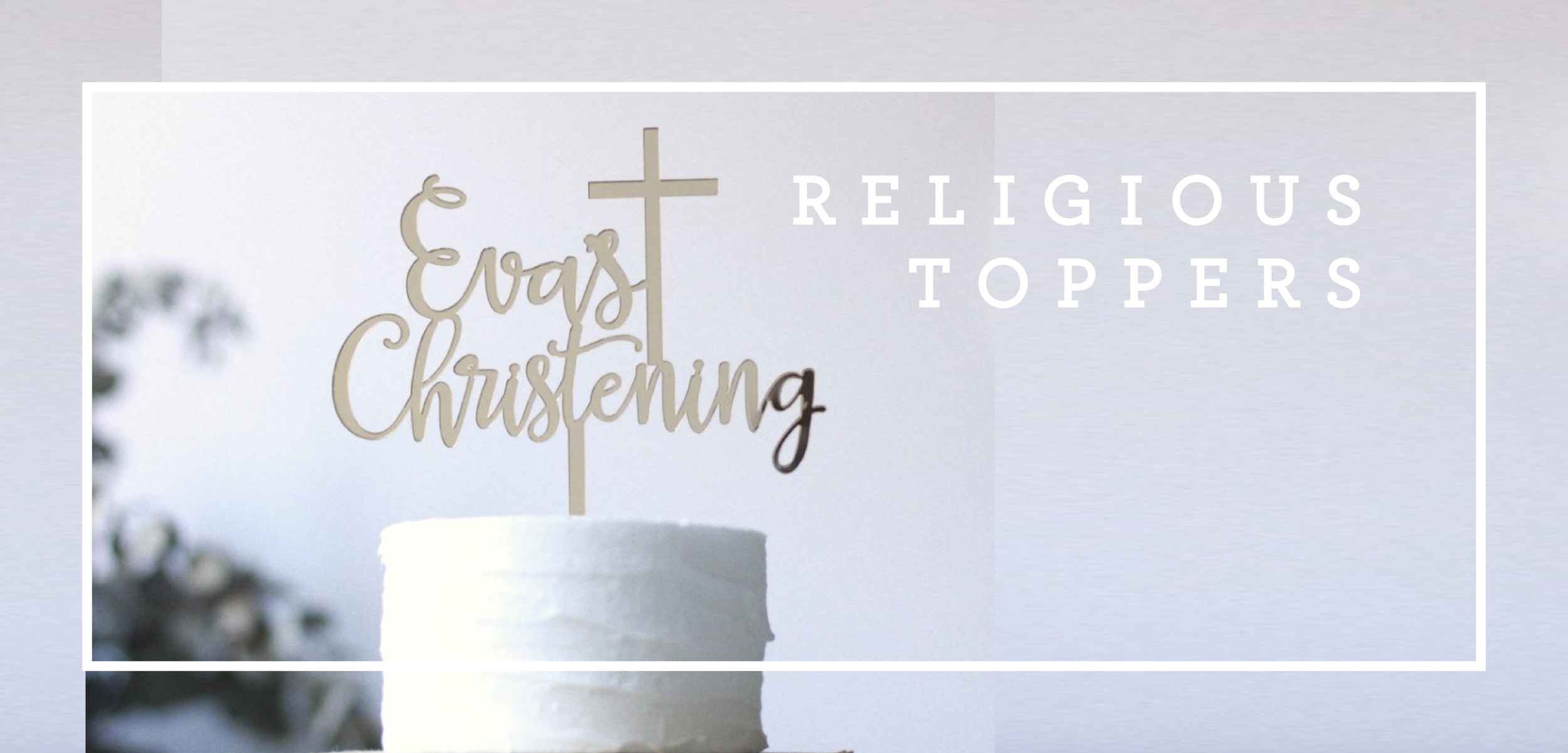 RELIGIOUS TOPPERS, CHRISTENING TOPPERS