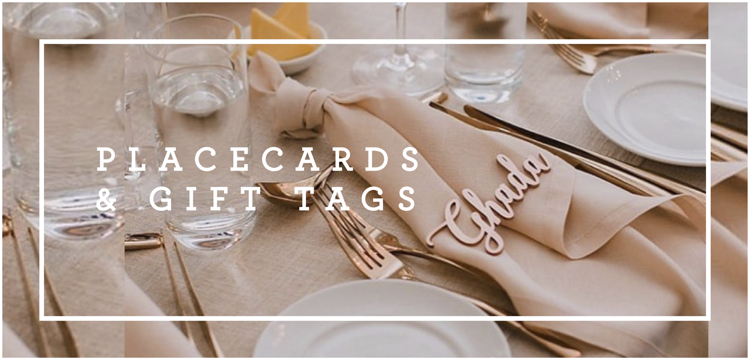 PLACECARDS, GIFT TAGS, PARTY DECOR