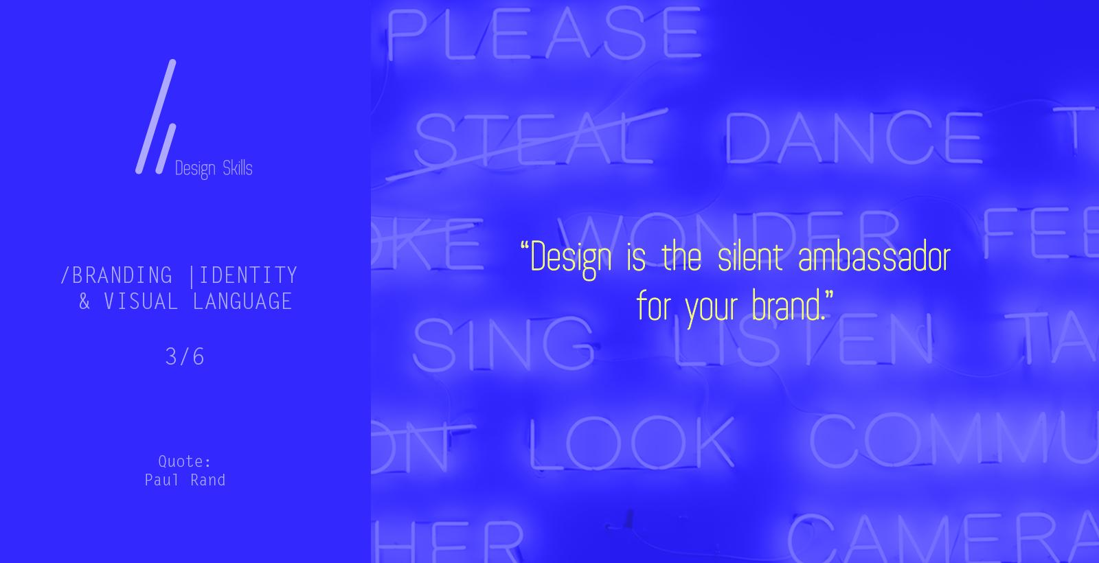 Design skills: branding, identity and visual language.