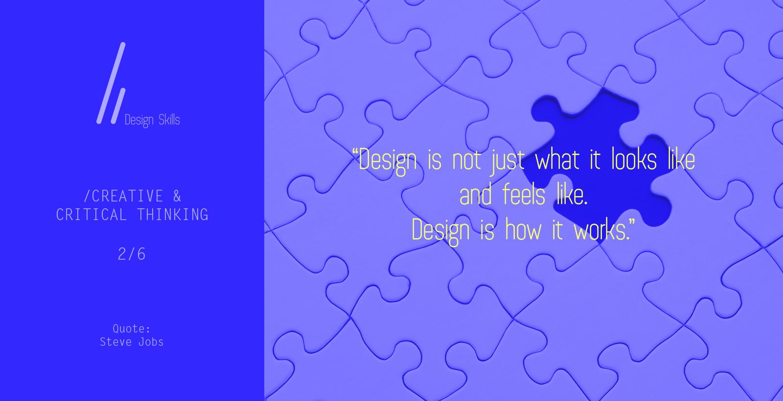 Design skills: critical thinking.