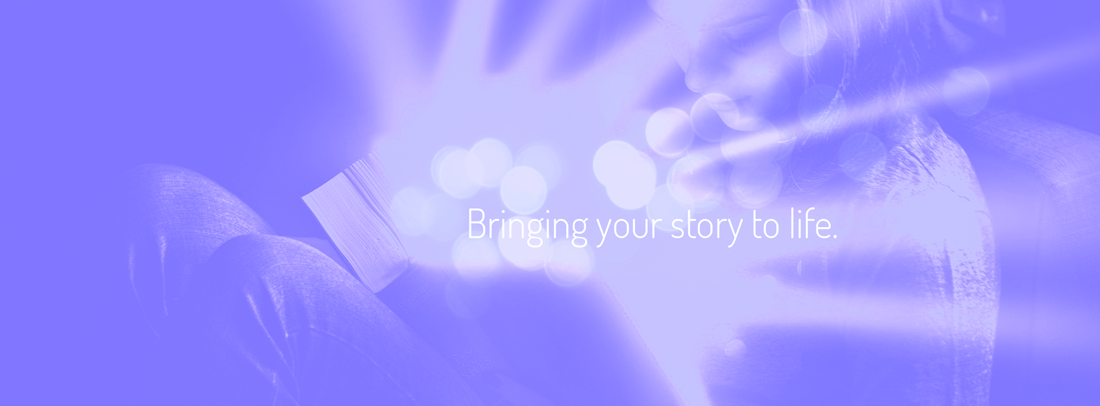 Bringing your stories to life.