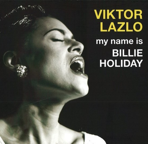 Viktor Lazlo - my name is Billie Holiday (Produced by Michelino 'Michel' Bisceglia)