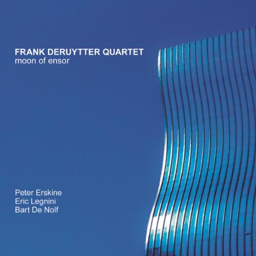 Frank Deruytter Quartet - Moon of Ensor (Produced by Michel Bisceglia)