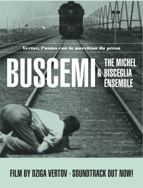 Man with a Movie Camera - Film Concert (Buscemi & Michelino 'Michel' Bisceglia)