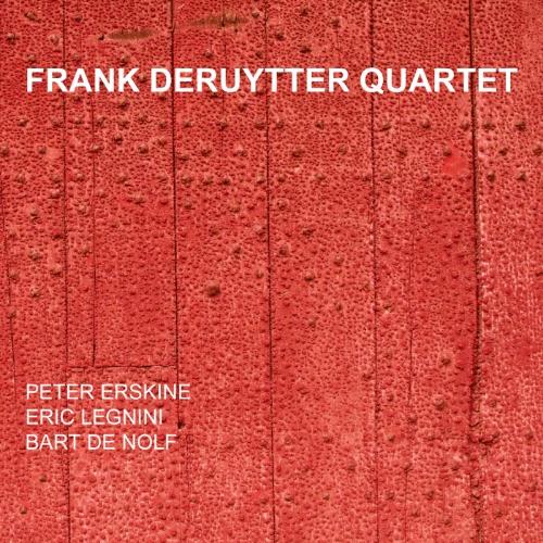 Frank Deruytter Quartet - Frank Deruytter Quartet (Produced by Michel BIsceglia)