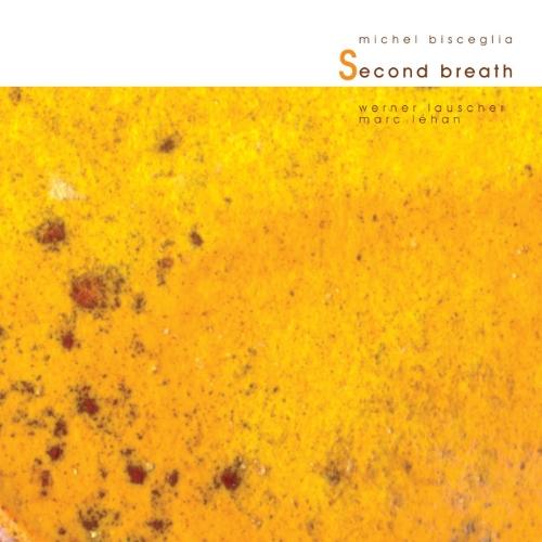 Michel Bisceglia trio - Second Breath (Produced by Michel Bisceglia)