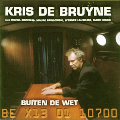 Kris De Bruyne - Buiten De Wet (Produced by Michel Bisceglia & Mauro Pawlowski)