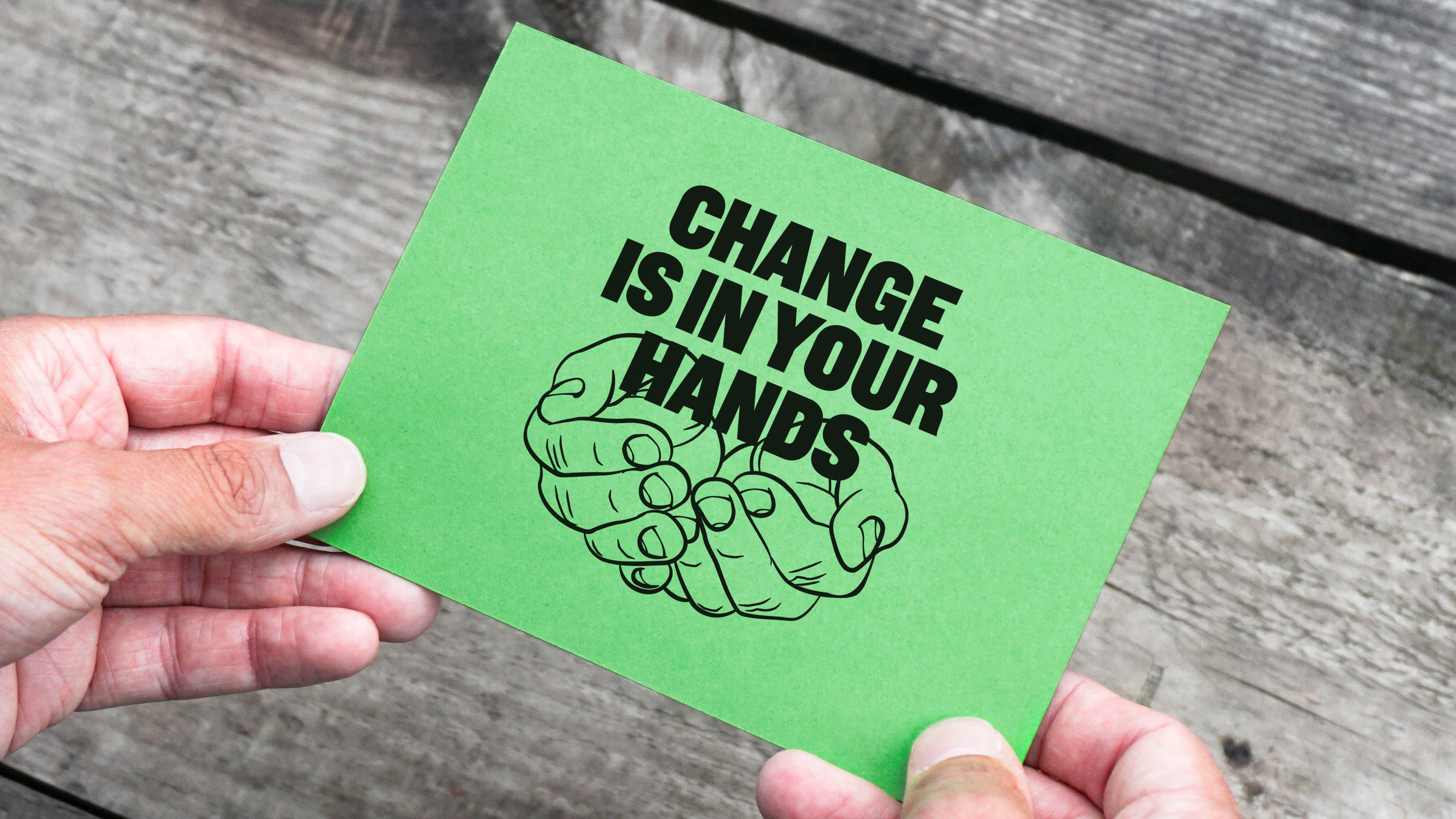 CHANGE IS IN YOUR HANDS 2.png