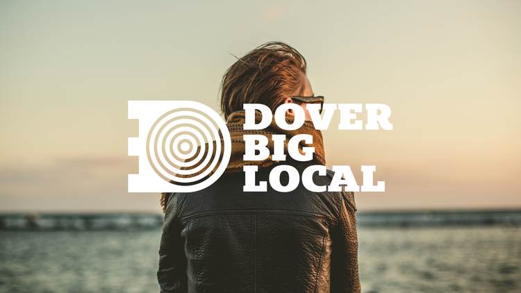 Dover Big Local  Branding the town's historic past and its vibrant future →