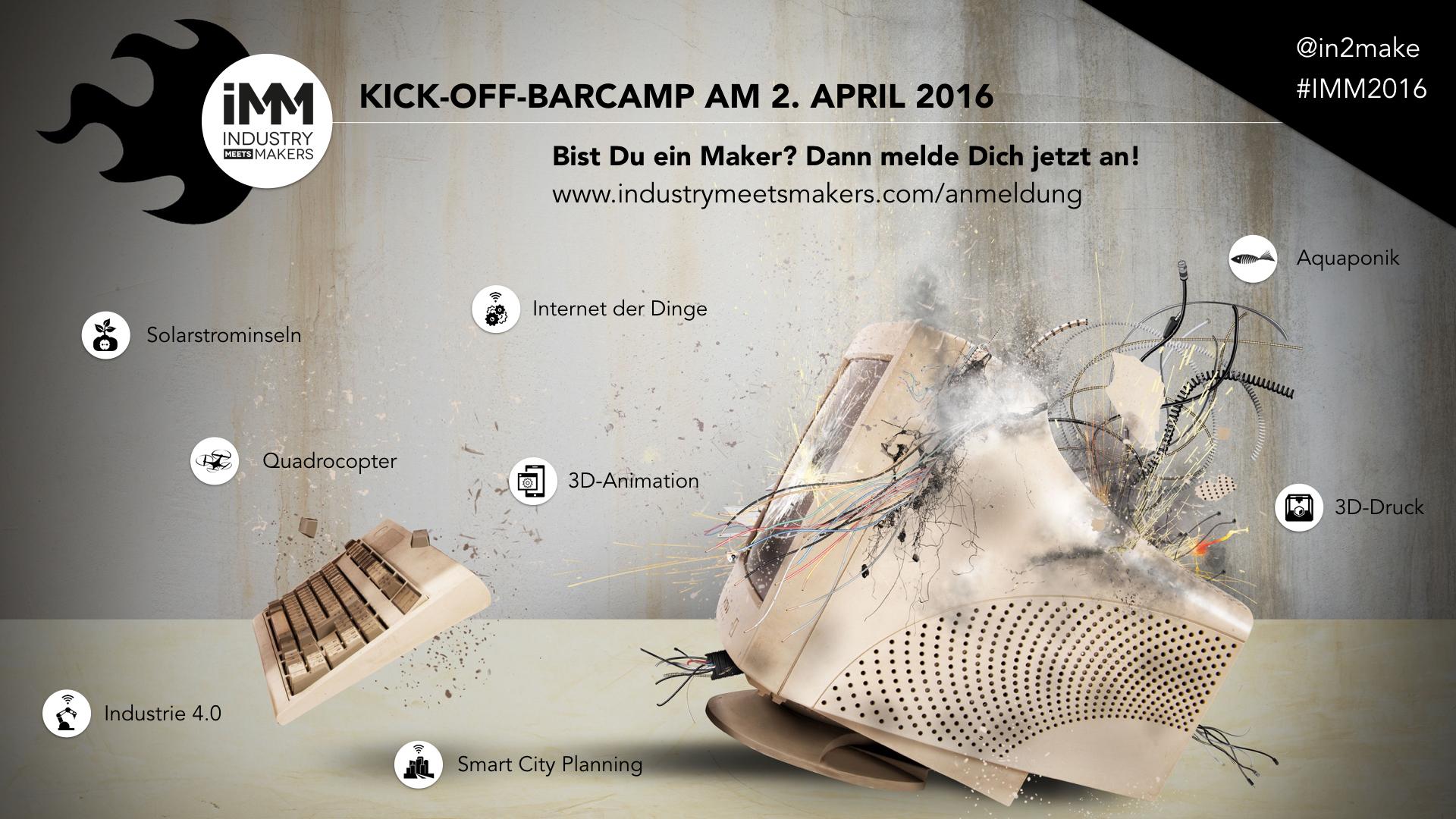 Industry meets Makers Kick-off-Barcamp 2.4.2016