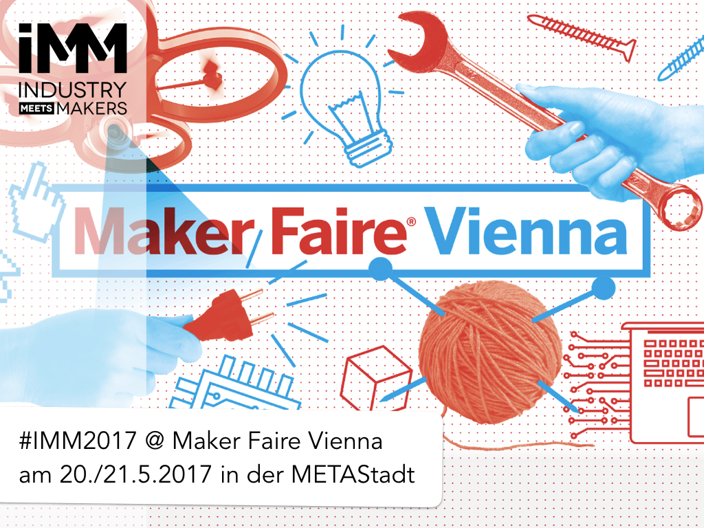 Industry meets Makers - Maker Faire Vienna 2017