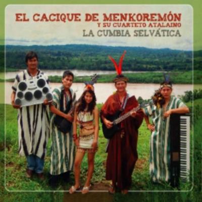 "EL CACIQUE DE MENKOREMÓN:  "" LA CUMBIA SELVÁTICA"""