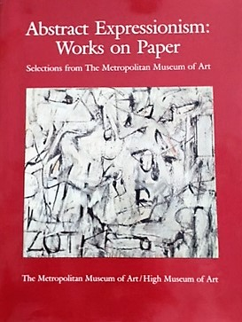 Abstract Expressionism: Works on Paper   by Lisa Mintz Messinger (ISBN 0-8109-6424-4)