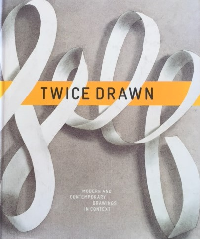 Twice Drawn: Modern and Contemporary Drawings in Context     edited b    y     Ian Berry and Jack Shear (  ISBN: 978-3-7913-5054-7)